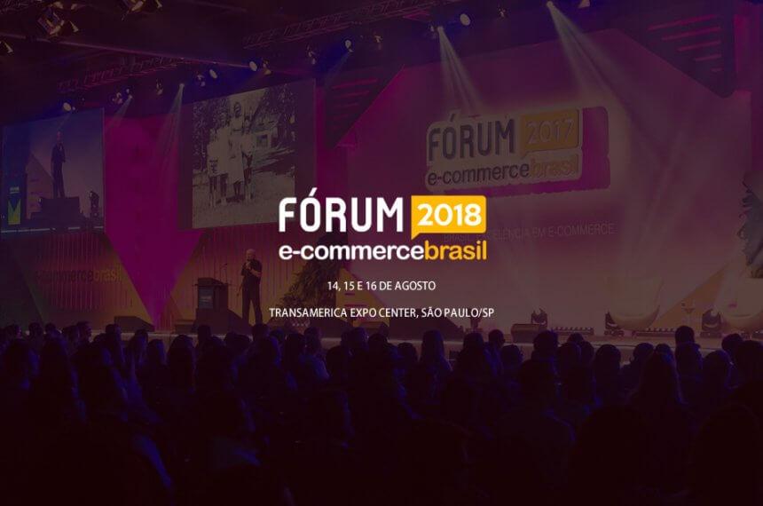Fórum E-Commerce Brasil 2018